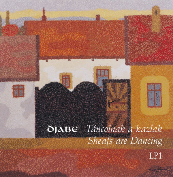 Djabe – Táncolnak a Kazlak (3LP) jacket1 cover