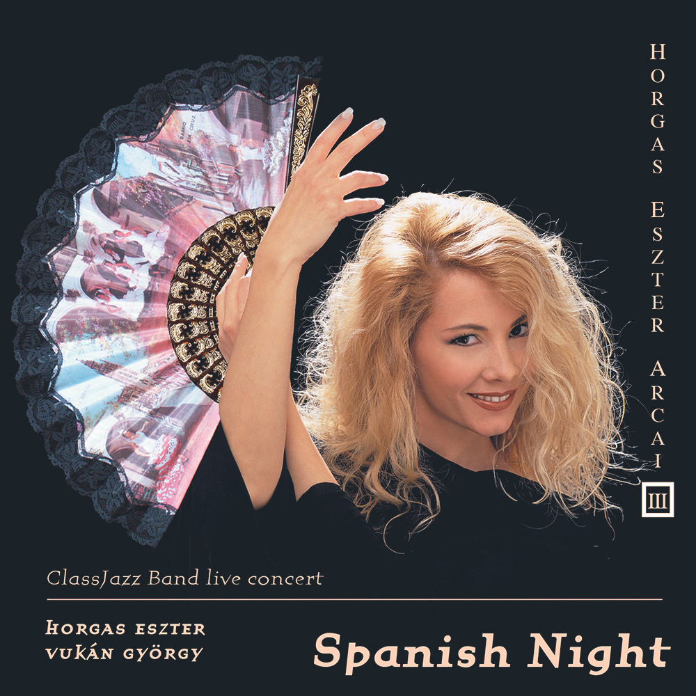 Horgas Eszter Arcai III. – Spanish Night (CD) cover